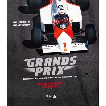 Grands Prix - De la naissance de la course auto en France au retour du circuit Paul-Ricard