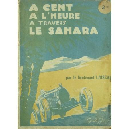 A CENT A L'HEURE A TRAVERS LE SAHARA (BUGATTI)