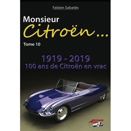 Monsieur Citroën - 1919-2019 100 ans de Citroën en vrac - Tome 10