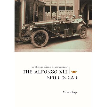 La Hispano Suiza, a pioneer company - The Alfonso XIII Sports Car - English edition