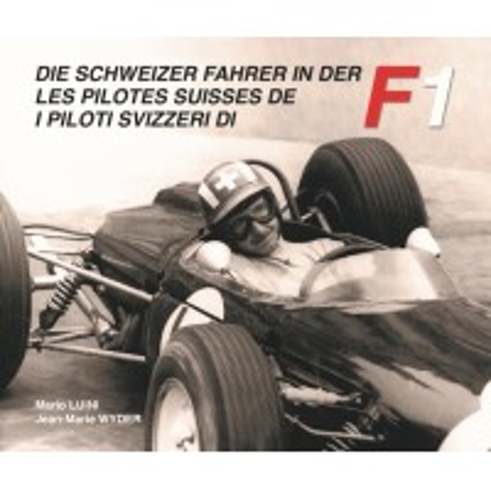 Les pilotes suisses de F1 - Volume 1