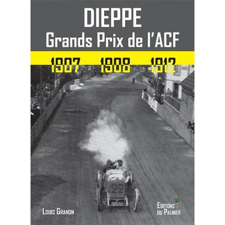 Dieppe - Grands Prix de l'ACF 1907 1908 1912