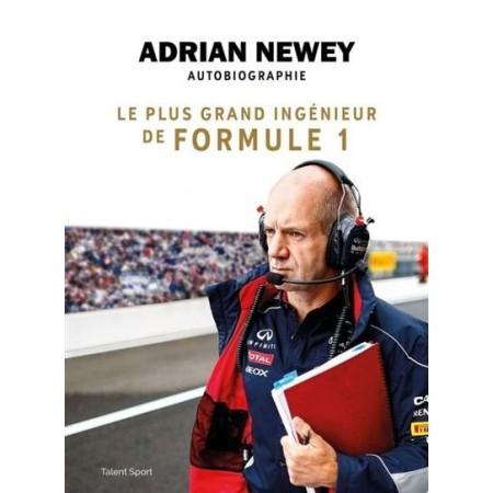 Le plus grand ingénieur de formule 1: Adrian Newey Autobiographie