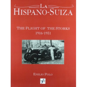 La Hispano-Suiza The Flight of the Storks 1916-1931 (English Booklet Translation  of the spanish text)