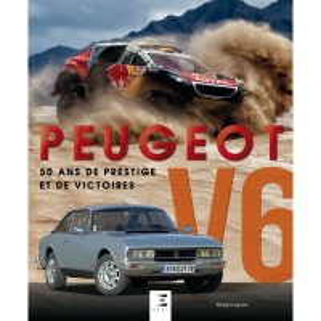 PEUGEOT V6, 50 ANS DE PRESTIGE ET DE VICTOIRES