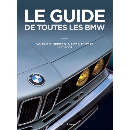 Le Guide de toutes les BMW – Volume 2 – Séries 5, 6, 7 et 8, M1 et Z8 – 1972-2004