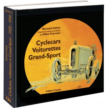 Cyclecars, Voiturettes et Grand-Sport 1920-1930 - Tome 1 : d'Able à Causan