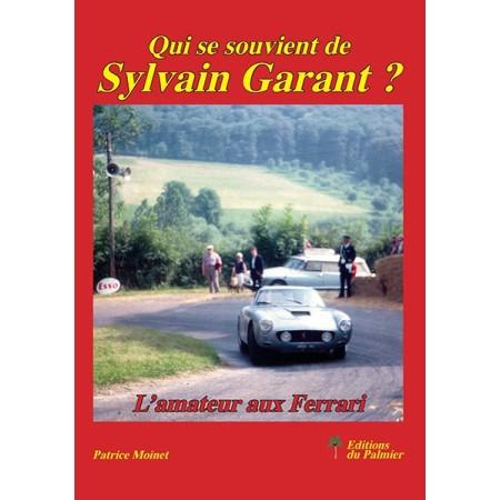 Qui se souvient de Sylvain Garant ? L'amateur aux Ferrari