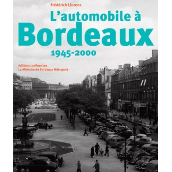 L'automobile à Bordeaux 1945-2000