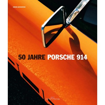 50 Jahre Porsche 914 (german edition)