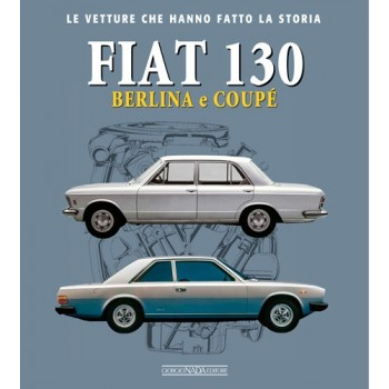 FIAT 130 BERLINA E COUPE'