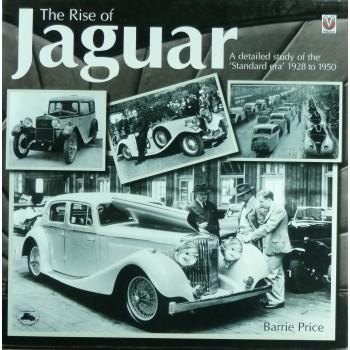 "The Rise of jaguar a detailed study of the ""Standard era"" 1928 to 1950"
