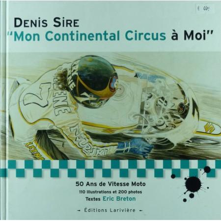 """Denis Sire """"Mon Continental circus à moi"""""""