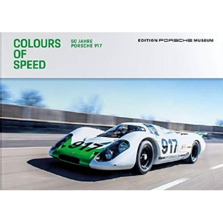 Colours of Speed - 50 Jahre Porsche 917
