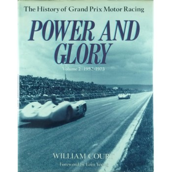 Power and Glory A History of Grand Prix Motor Racing  vol.2 1952-1973