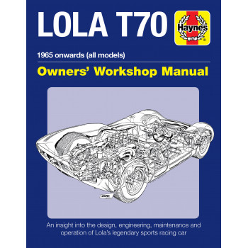 Lola T70 - Owner's Workshop Manual