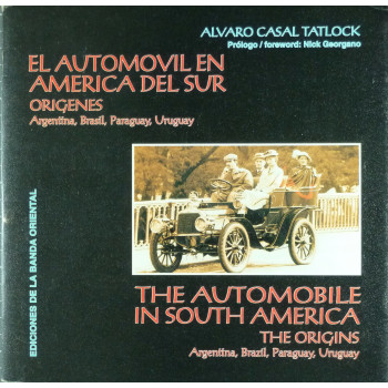 The automobile in South America The origins Argentina, Brazil, Paraguay, Uruguay