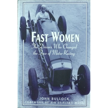 Fast Women the drivers who change the face of Motor Racing