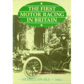 The First Motor Racing in Britain Bexhill on Sea 1902