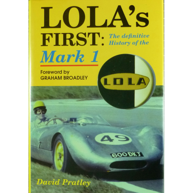 Lola's First: The Definitive History of the Mark 1