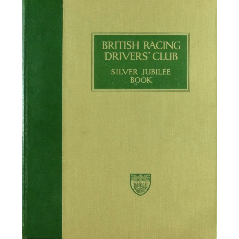 The British Racing Driver's Club Silver Jubilee Book