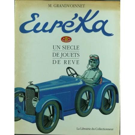 Euréka Un siècle de Jouets de rêve
