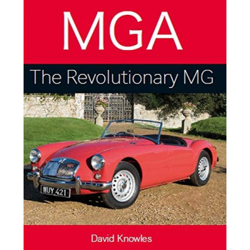 MGA: The Revolutionary MG