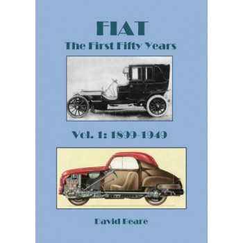 FIAT, the First Fifty Years 1899-1949, Volume 1