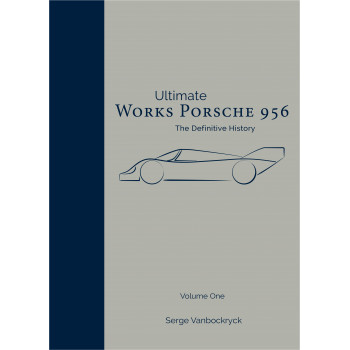 Works Porsche 956 - The definitive History