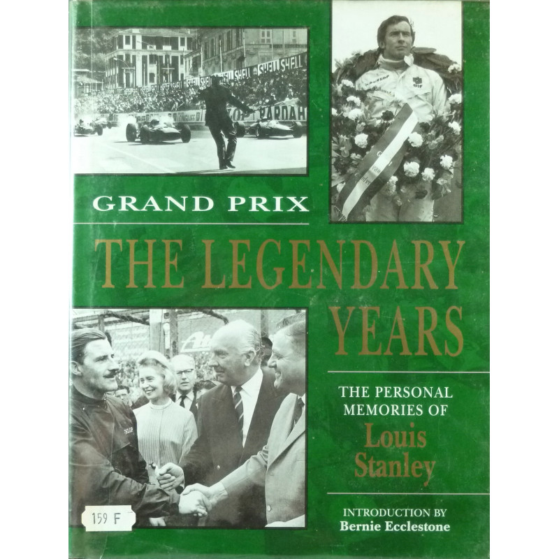 Grand Prix the Legendary years The personal memoirs of Louis Stanley