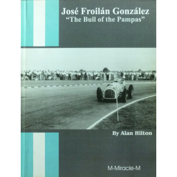 José Froilan Gonzalez The Bull of the Pampas