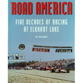 Road America Five Decades of Racing at Elkhart Lake