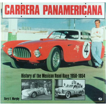 Carrera Panamericana History of the Mexican road Race 1950-1954