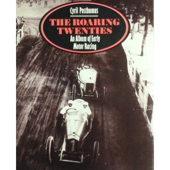 The Roaring Twenties An Album of Early motor racing
