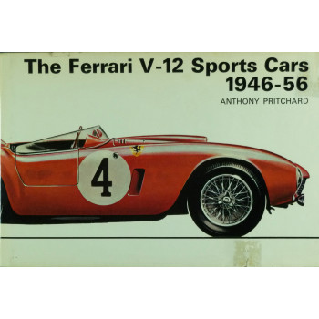 The Ferrari V12 Sports Cars 1946-56