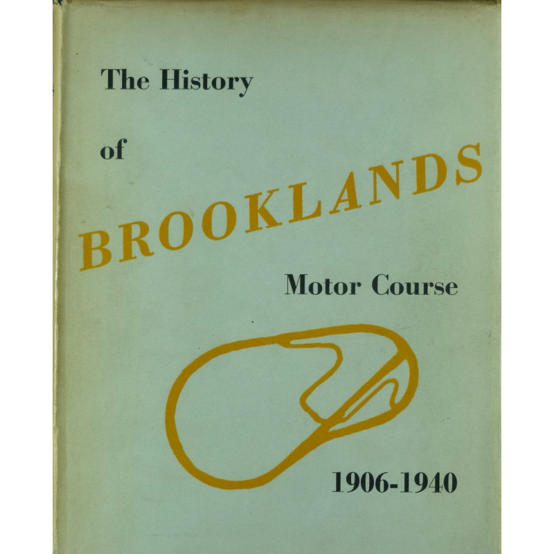 The History of Brooklands Motor Course 1906-1940