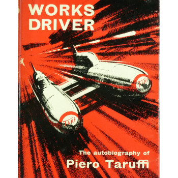 Works Driver, The autobiography of Piero Taruffi