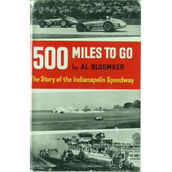 500 Miles to go: The story of the Indianapolis Speedway