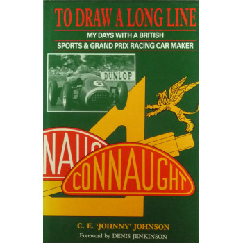 To draw a long line My days with a British Sports & Grand Prix Racong Car Maker