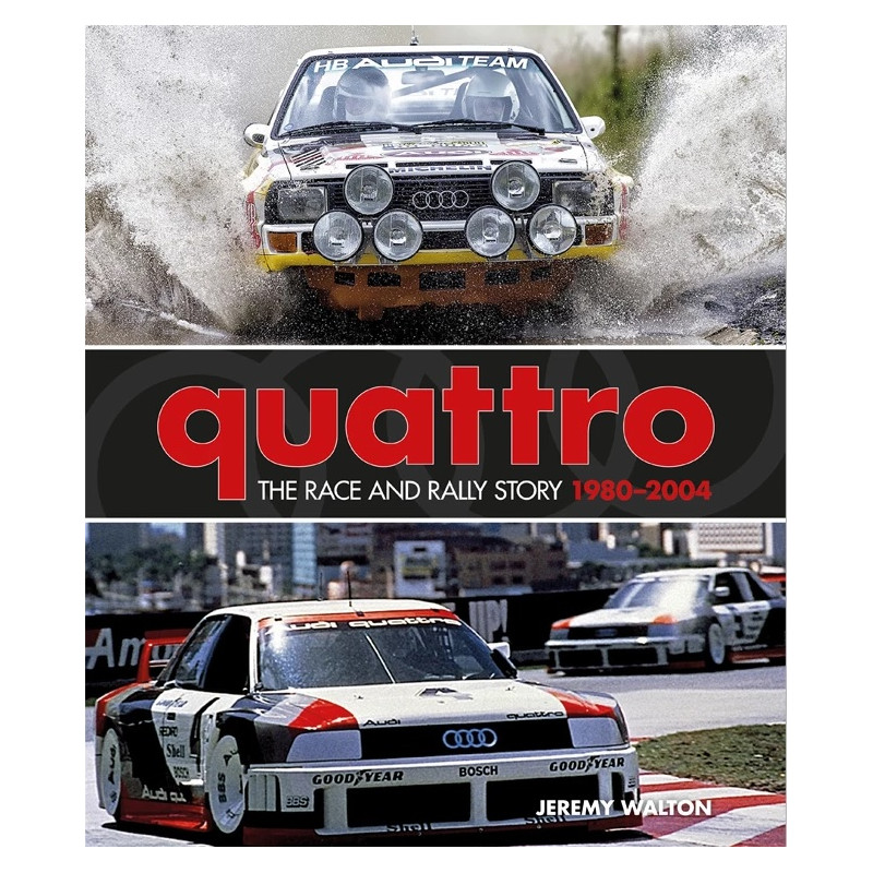 QUATTRO The rally and race story: 1980–2004