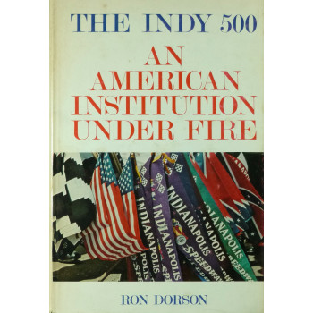 The Indy 500 An American Institution under fire