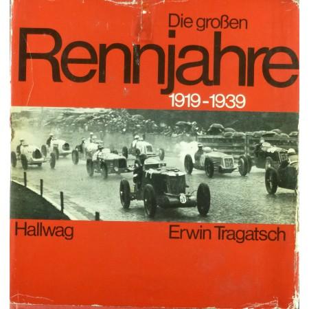 Die Grossen Rennjahre 1919-1939
