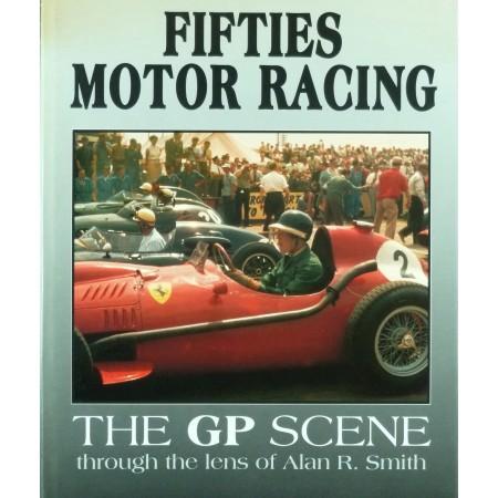 Fifties Motor racing The GP scene through the lens of Alan R. Smith