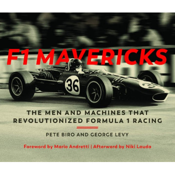 F1 Mavericks the Men and Machines the revolutionized Formula 1 Racing