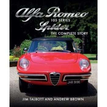 Alfa Romeo The 105 Series Spider The Complete Story