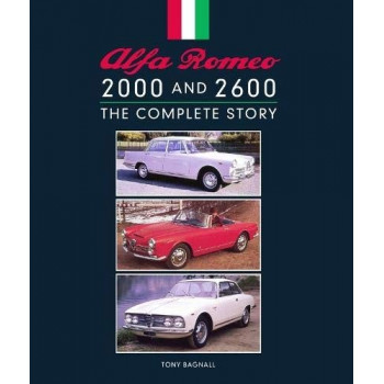 Alfa Romeo 2000 & 2600 the complete story