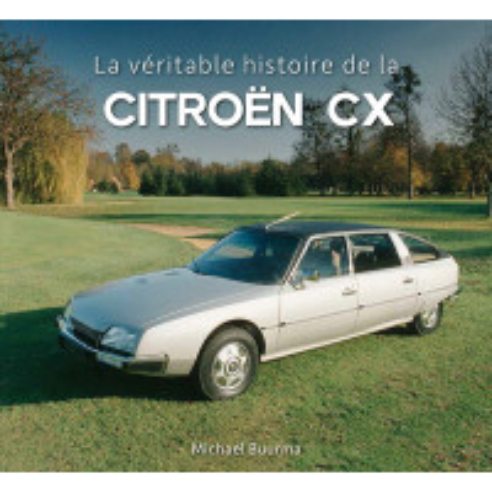 La véritable histoire de la Citroën CX