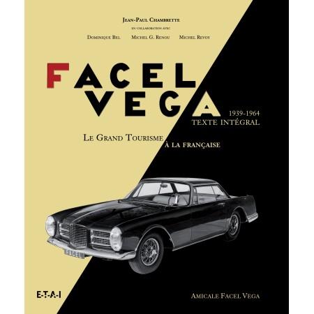Facel Vega 1939 - 1964 (réédition en un seul volume)