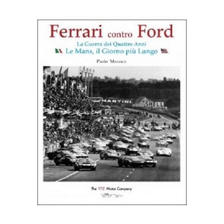 Ferrari contro Ford. La guerra dei quattro anni.
