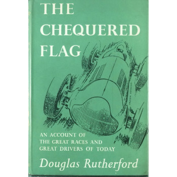 "The chequered flag ""An account of the great races and great drivers of today"""